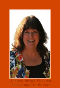 J. Marie Novak, Founder of Believe and Create.com