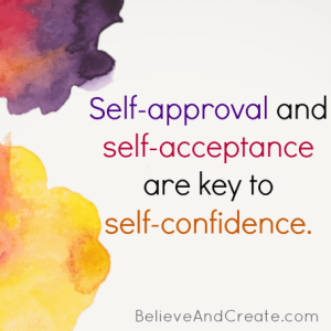 Self-approval and self-acceptaqnce are key to self-confidence.