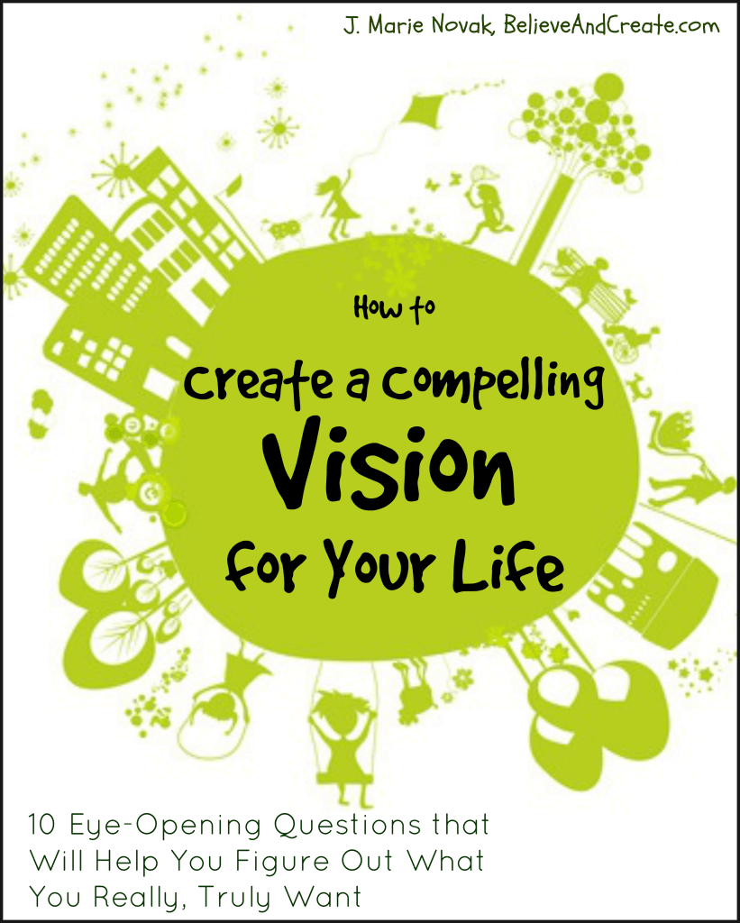 resources how to create a compelling vision for your life