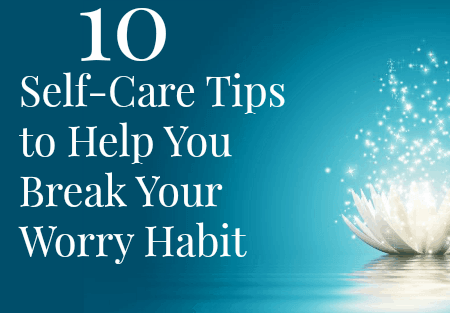bonus image ten self-care tips to help you break your worry habit
