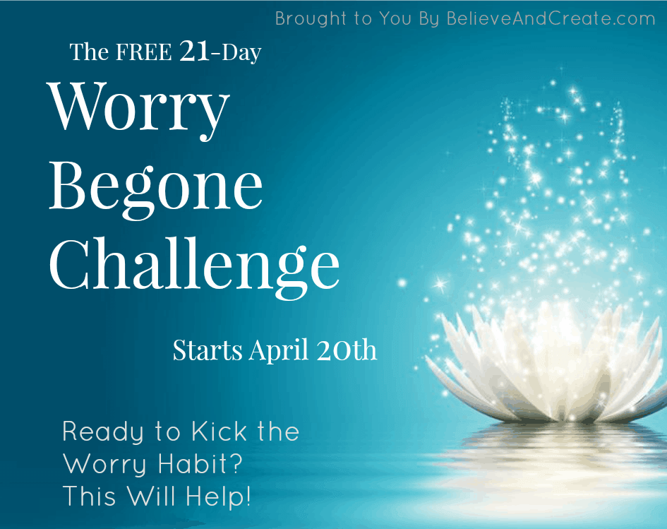 The Free 21-Day Worry Begone Challenge Starts April 20, 2015