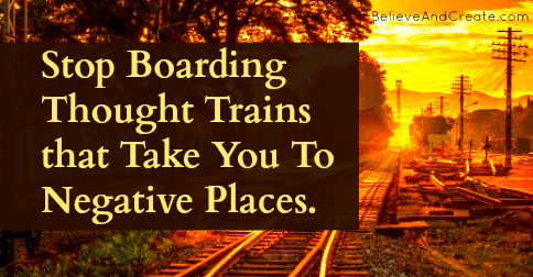 Stop Boarding Thought Trains that Only Lead to Negative Places