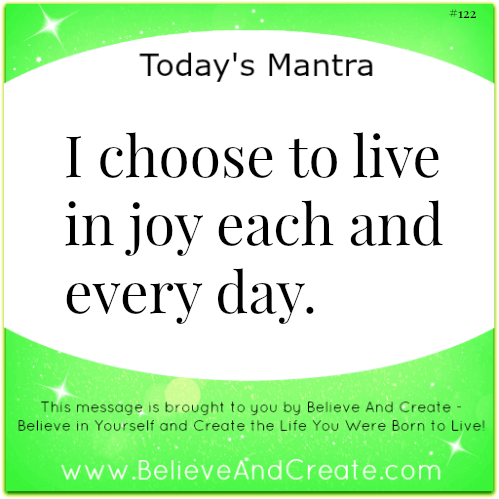 I choose to live in joy each and every day
