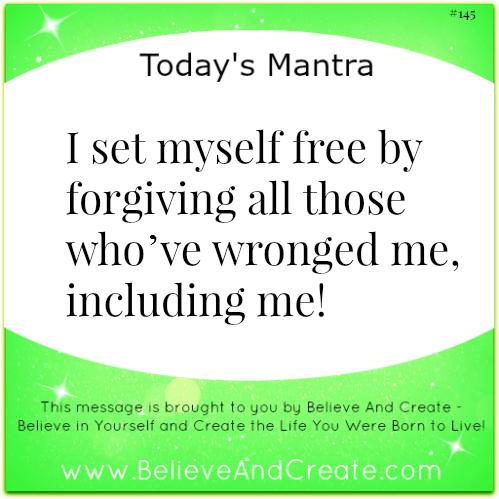 I set myself free by forgiving all those who've wornged me, including me.