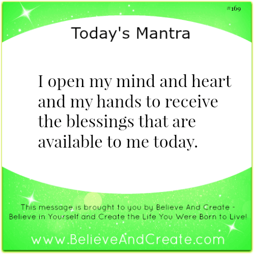 I open my hands and heart to receive the blessings available to me today