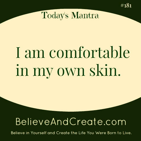 I am comfortable in my own skin
