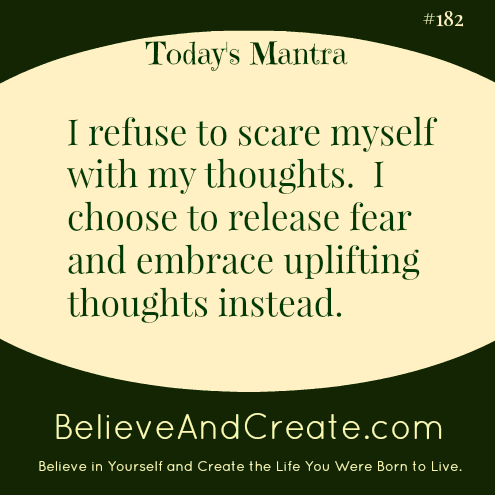 I refuse to scare myself with my thoughts