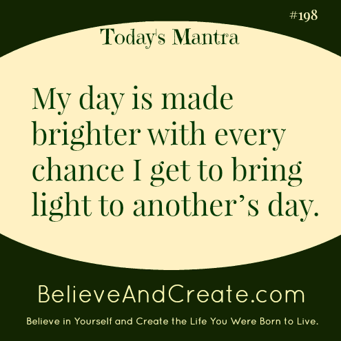 My day is made brighter with every chance I get to bring light to another's day