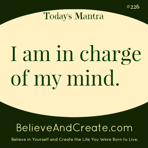 I am in charge of my mind.