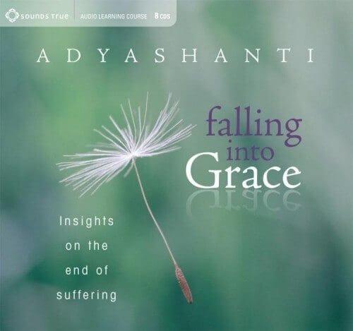 Falling into grace - adyashanti