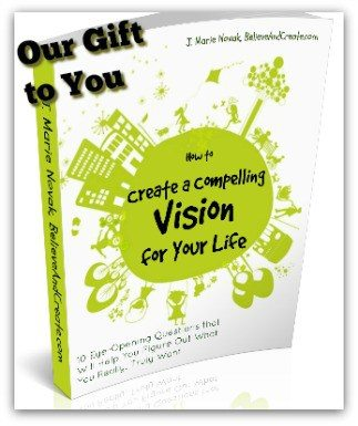 How to Create a Compelling Vision for your Life Your Free gift when you subscribe to the Believe and Create newsletter