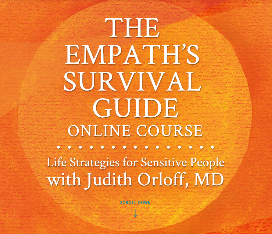 The Empath's Survival Guide with Judith Orloff