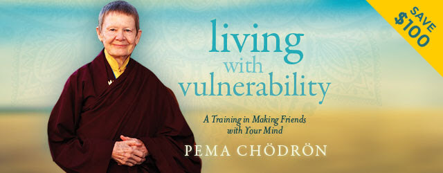 power of vulnerability course - pema chodron