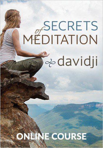 Secrets of Meditation: Manifesting Your Deepest Desires through the Art of Meditation by Davidji