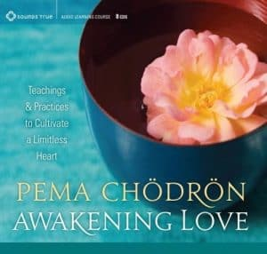 Awakening Love with Pema Chodron