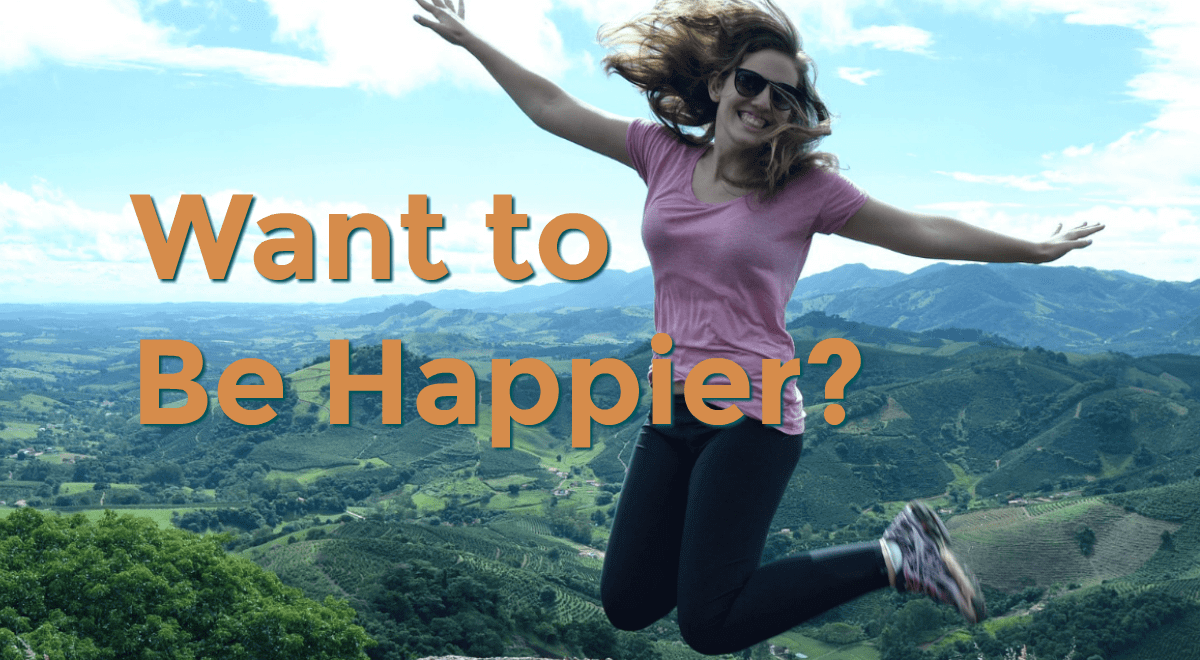 Want to Be Happier? A Science backed approach to increasing your happiness