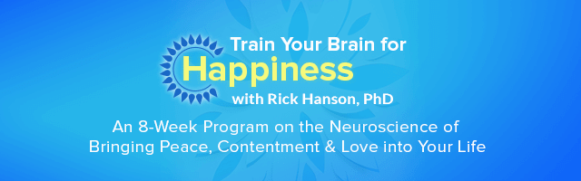 train your brain for happiness with Rick Hanson