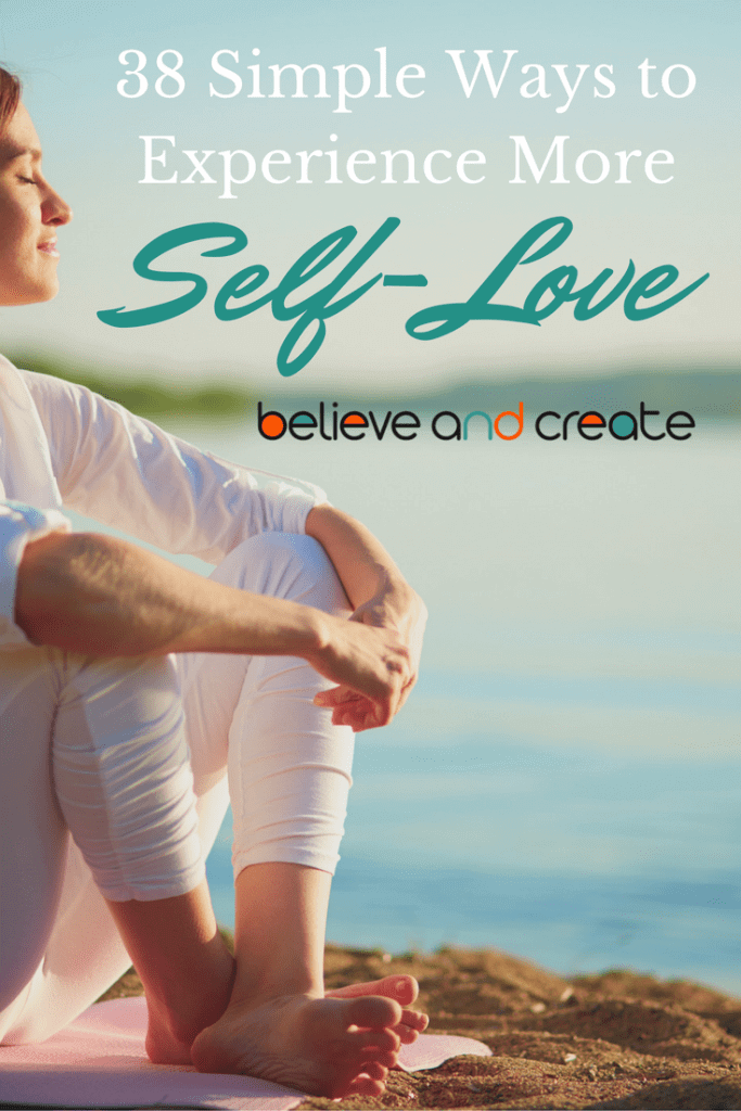 38 Ways to experience more self love and compassion