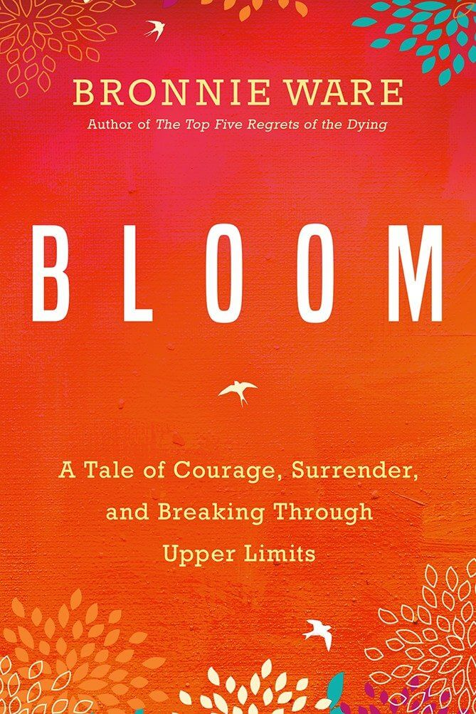 Bloom by Bronnie Ware