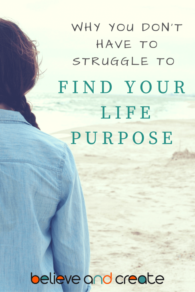 why you don't have to struggle to find your life purpose