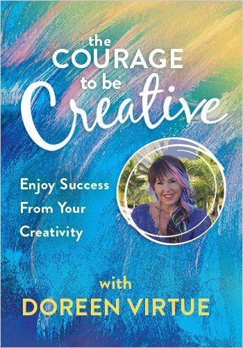 The courage to be creativewith doreen virtue