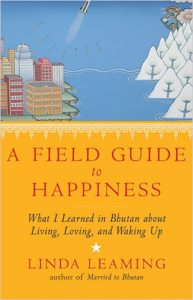 A Field Guide to Happiness by Linda Leaming