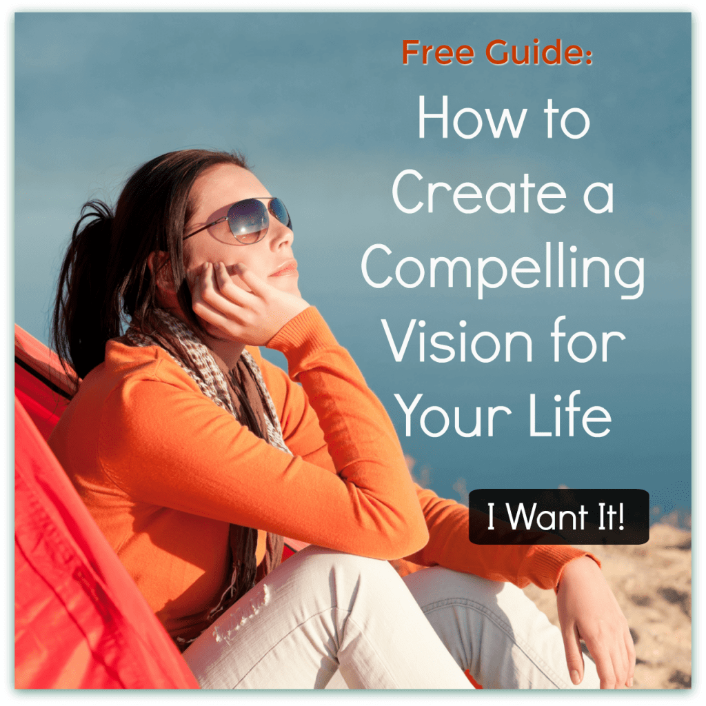 free guide -- how to create a compelling vision for your life