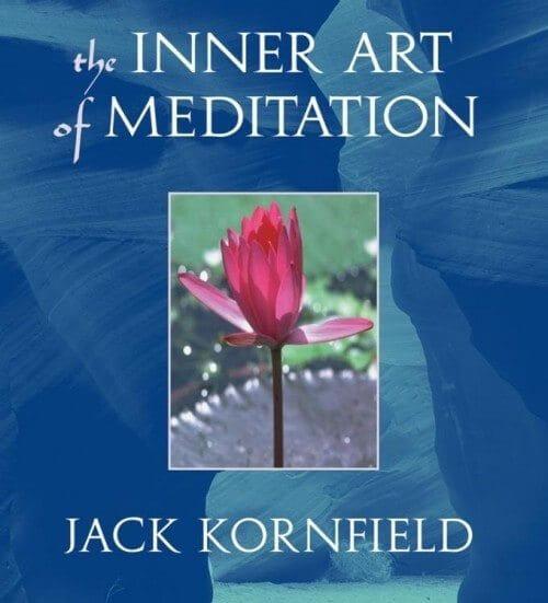 The Inner Art of Meditation by Jack Kornfield