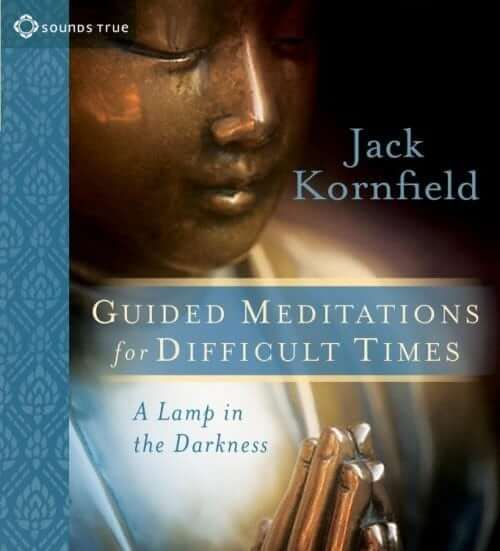 Guided Meditations for Difficult Times by Jack Kornfield