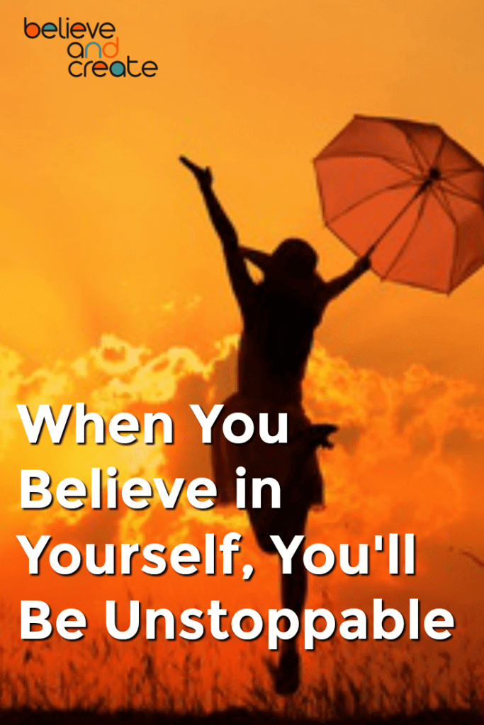 When you believe in yourself you'll be unstoppable