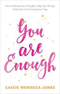You Are Enough by Cassie Mendoza-Jones