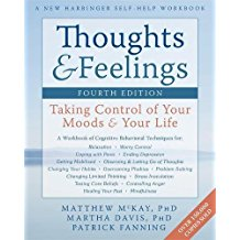 Thoughts and Feelings: Taking Control of Your Moods and Your Life by Matthew McKay, Martha Davis, and Patrick Fanning
