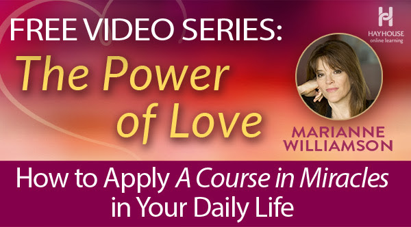 The Power of Love Video Series Marianne Williamson