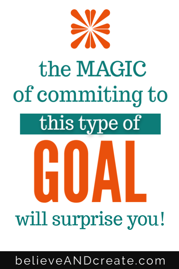 the magic of setting and committing to your goals