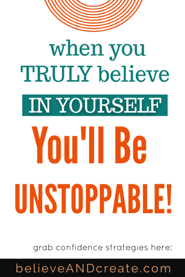 when you believe in yourself you'll e unstoppable
