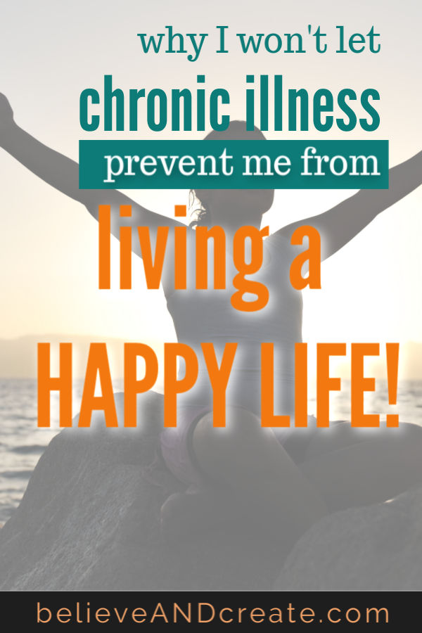 chronic illness won't keep me from being happy
