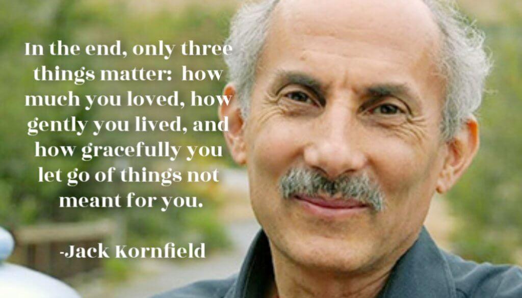 Jack Kornfield -Mindfulness Awareness Meditation expert