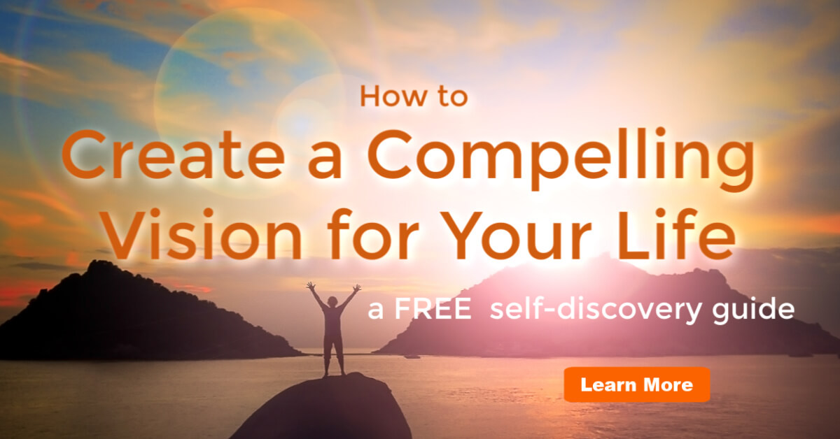 how to create a compelling vision for your life self-discover y guide