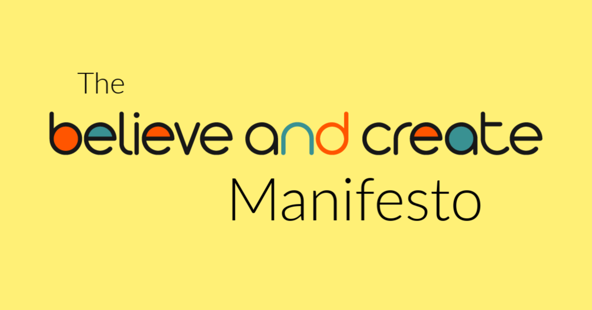 believe and create manifesto what we believe