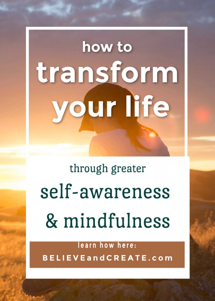 using mindfulness and self-awareness to transform your life
