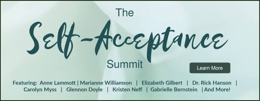 The self-acceptance summit - because it's time you started accepting and loving yourself more fully