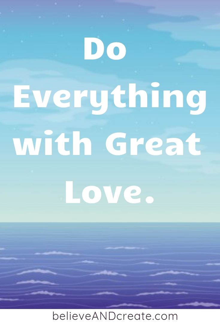 do everything with love quote