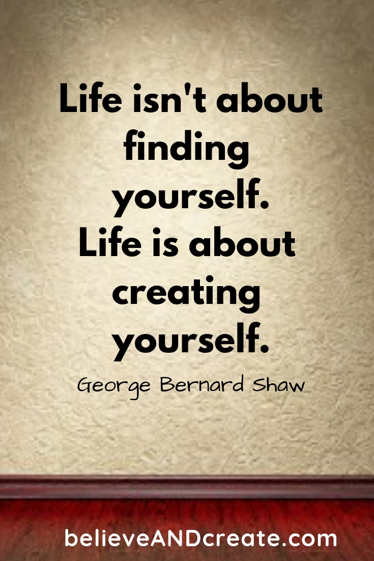 shaw quote - create your life