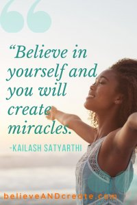 believe in yourself and you can create miracles