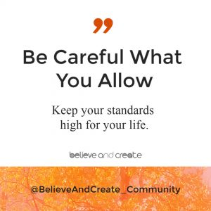 be careful what you allow