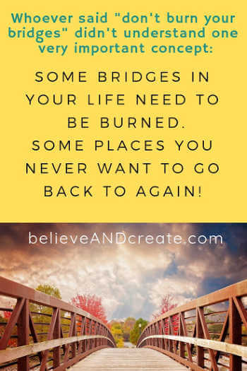 motivational quote - some bridges are meant to be burned