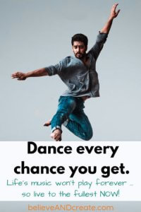 dance every chance you get - inspirational quote