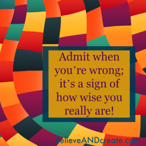admit when you're wrong