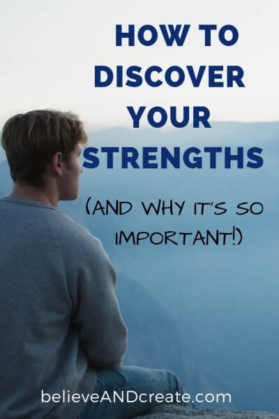 how to discover your strengths and why it's important to discover your strengths
