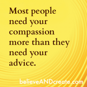 people need compassion instead of advice
